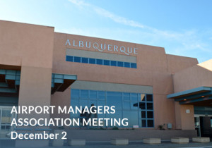 DEC-2-2016---AIRPORT-MANAGERS-ASSOCIATION-MEETING